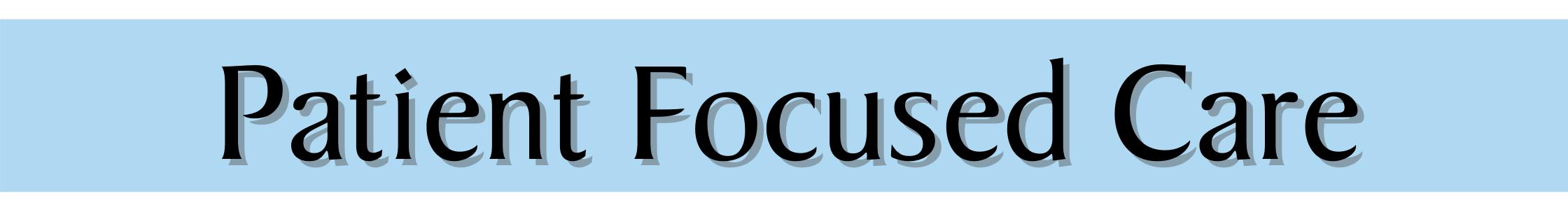 Patient focused care